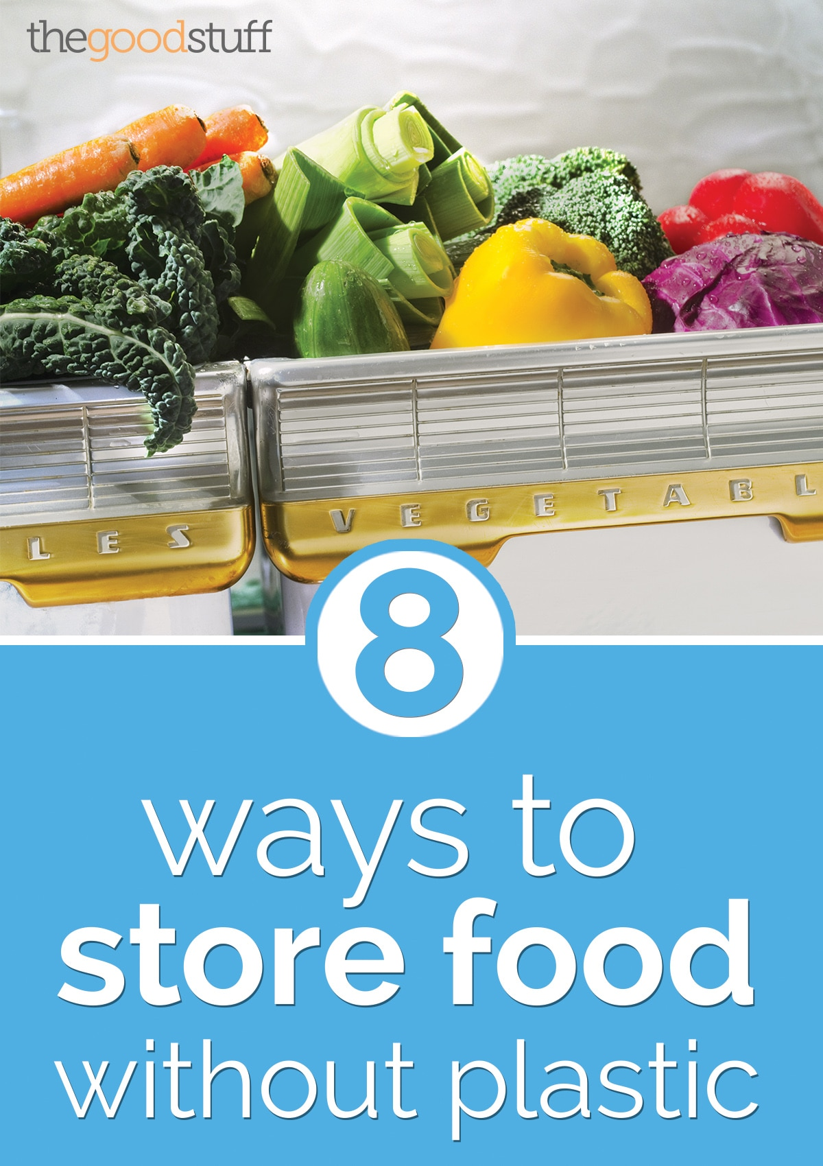 8 Ways to Store Food Without Plastic | thegoodstuff