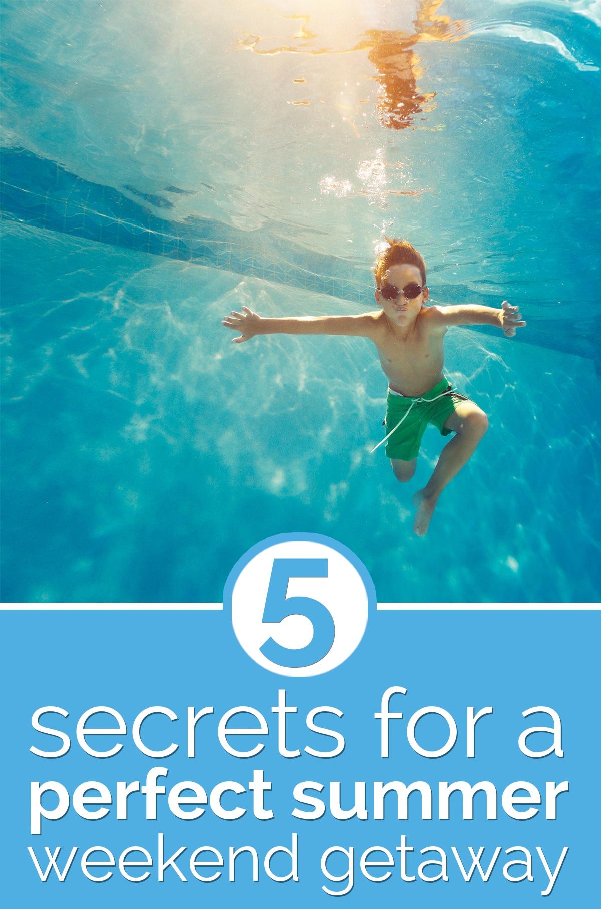5 Secrets for a Perfect Summer Weekend Getaway | thegoodstuff