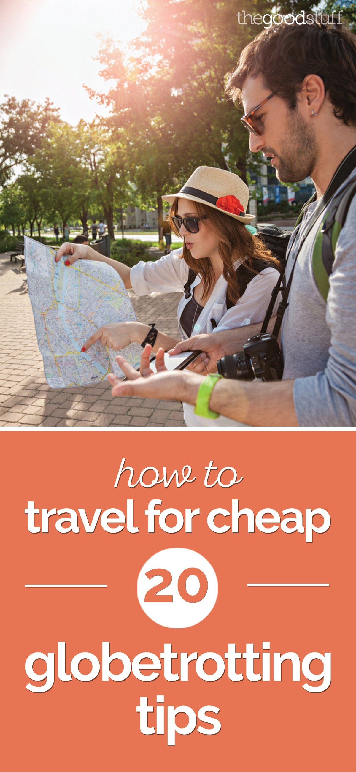 How to Travel for Cheap: 20 Globetrotting Tips | thegoodstuff