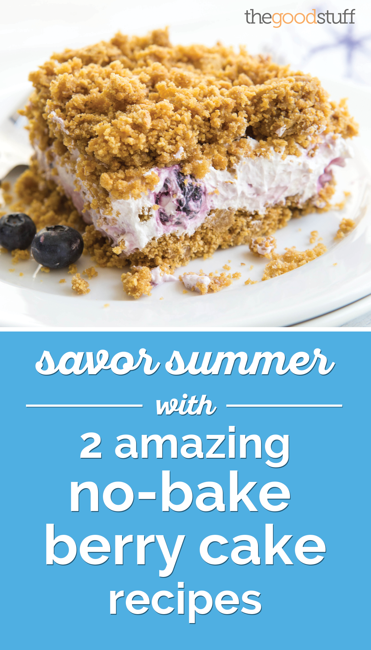 Savor Summer With 2 Amazing No-Bake Berry Cake Recipes  | thegoodstuff