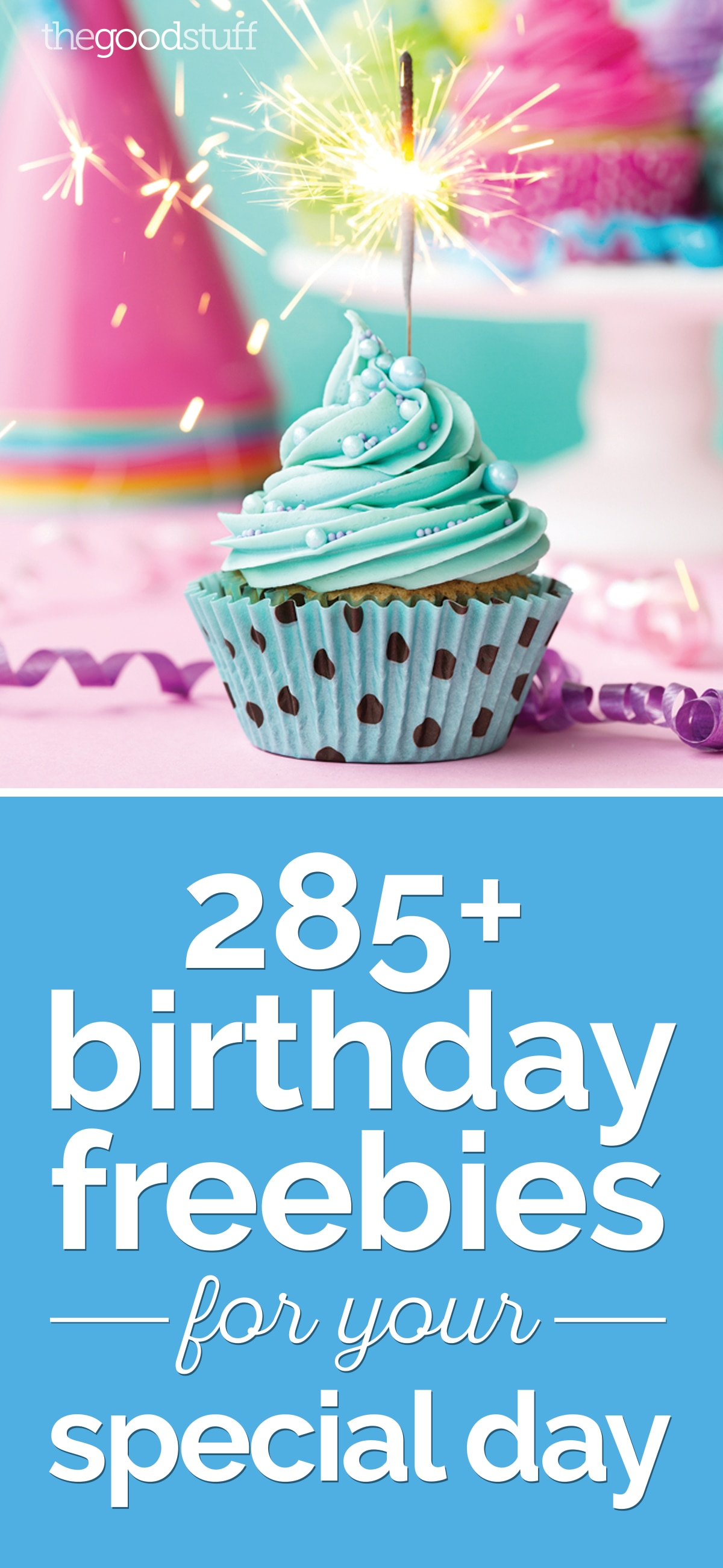 285+ Birthday Freebies for Your Special Day | thegoodstuff