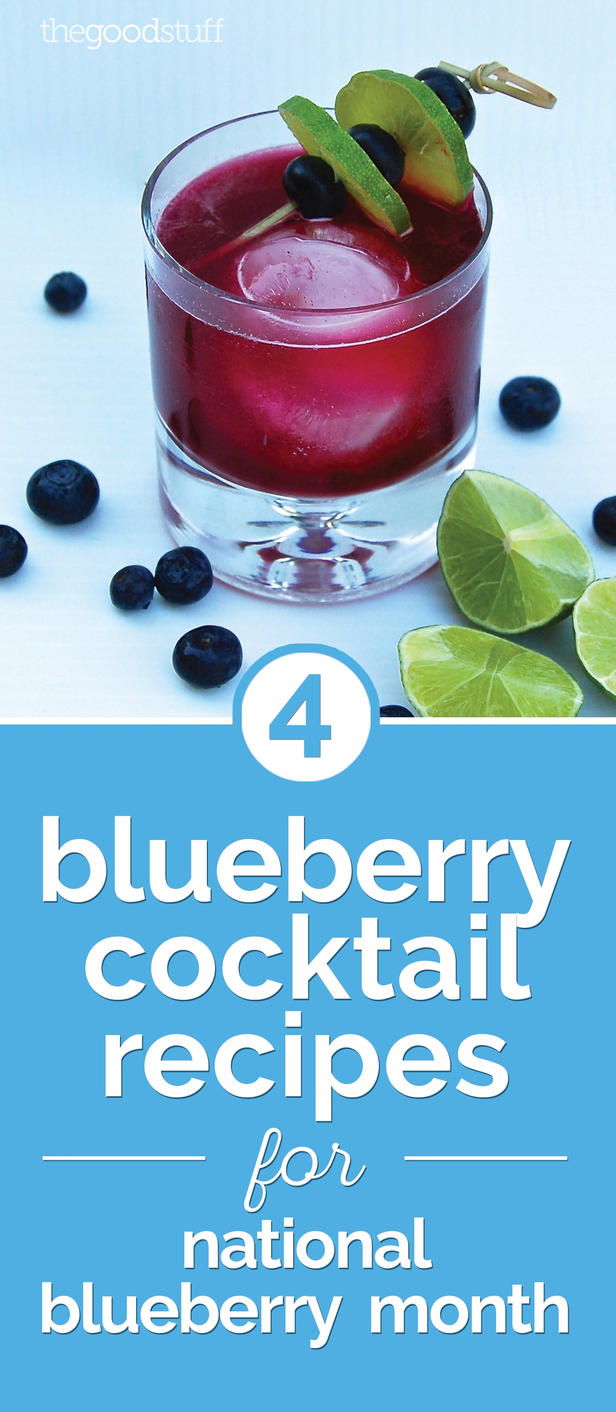4 Blueberry Cocktail Recipes for National Blueberry Month | thegoodstuff