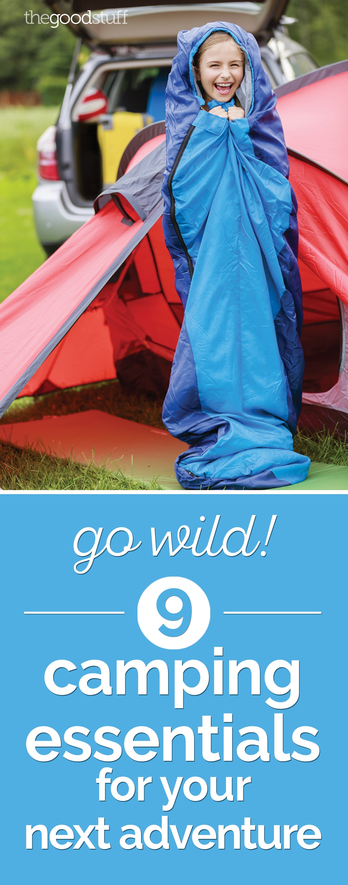 Go Wild! 9 Camping Essentials for Your Next Adventure | thegoodstuff