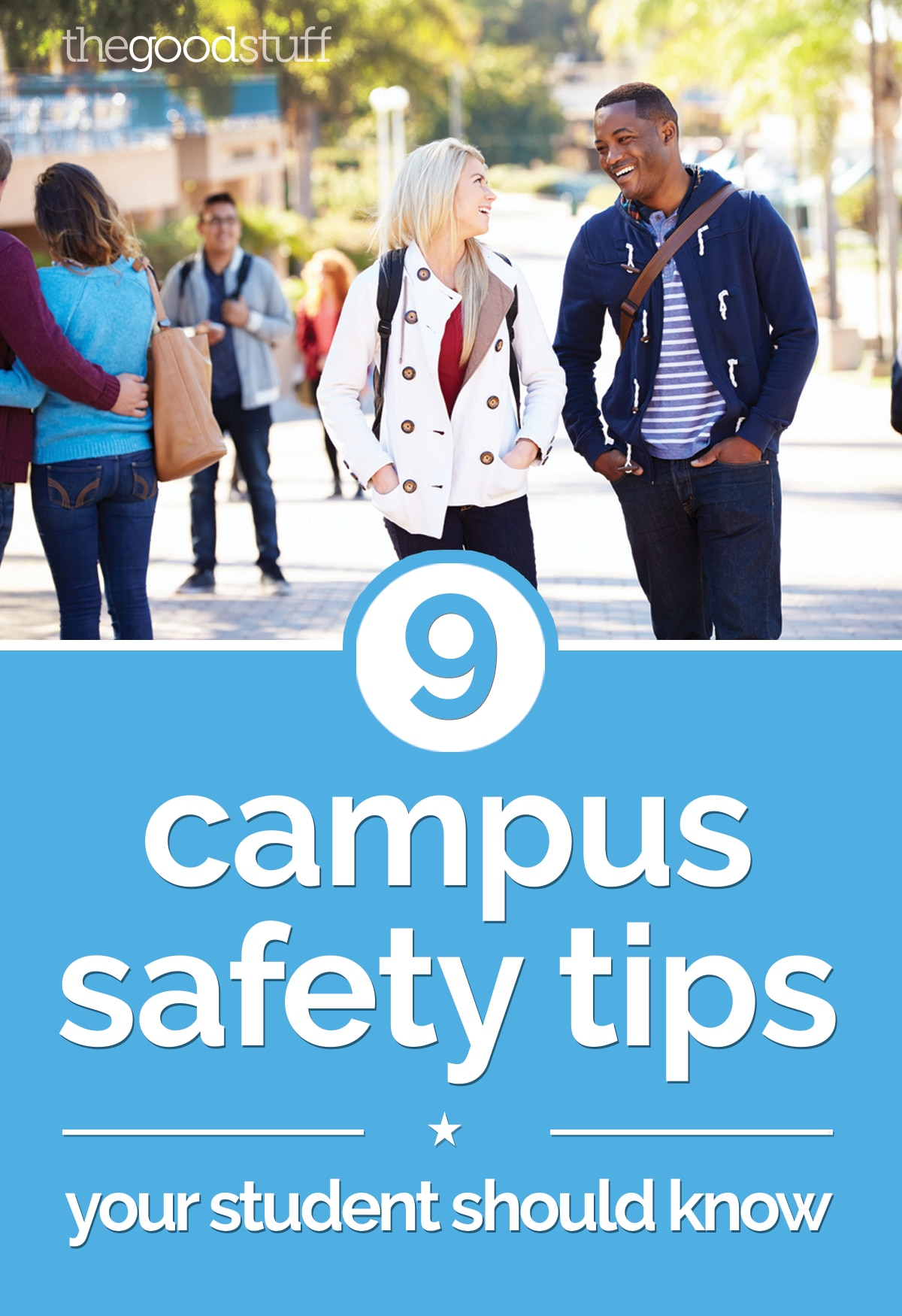 9 Campus Safety Tips Your Student Should Know | thegoodstuff