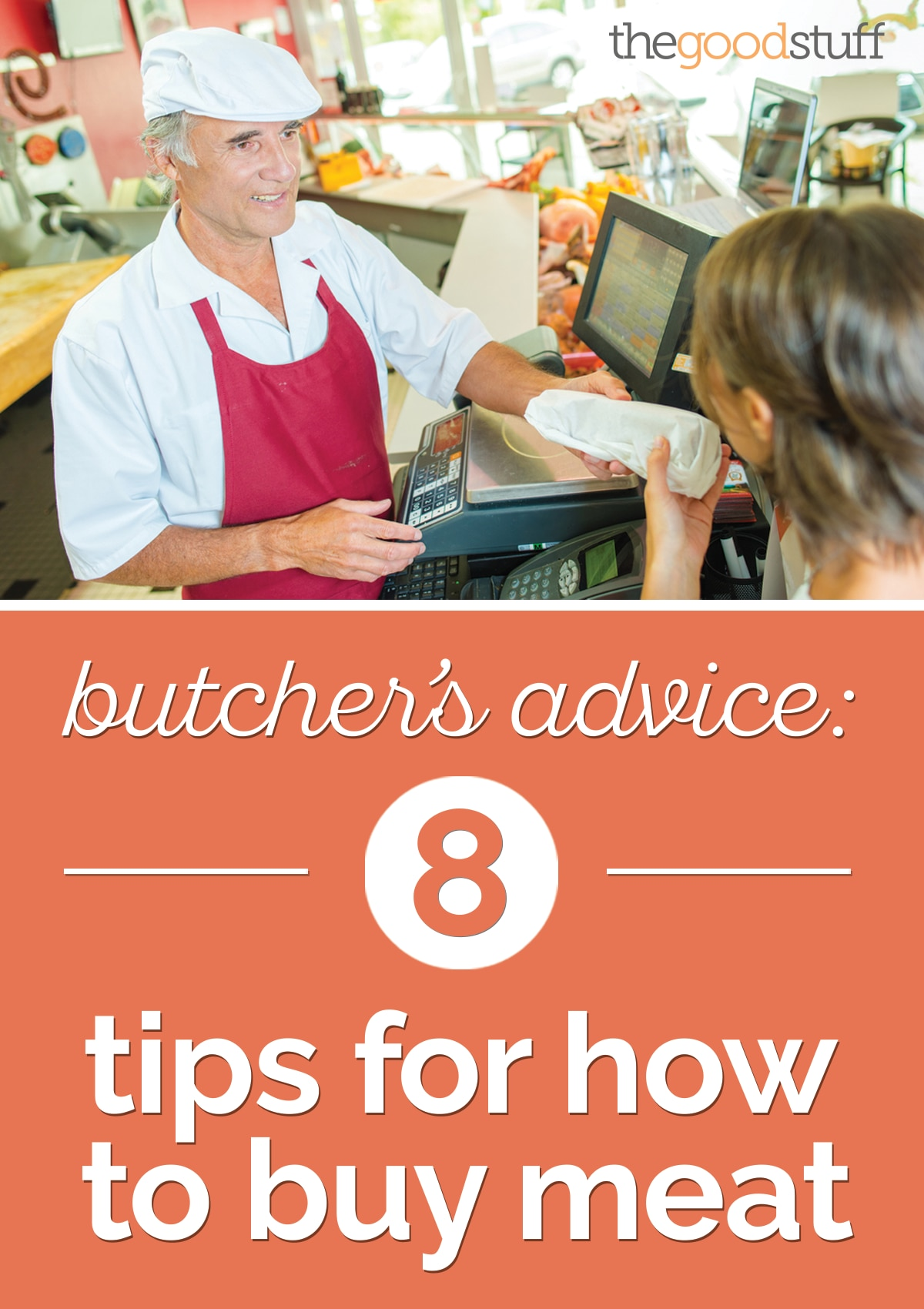 Butcher's Advice: 8 Tips for How to Buy Meat | thegoodstuff