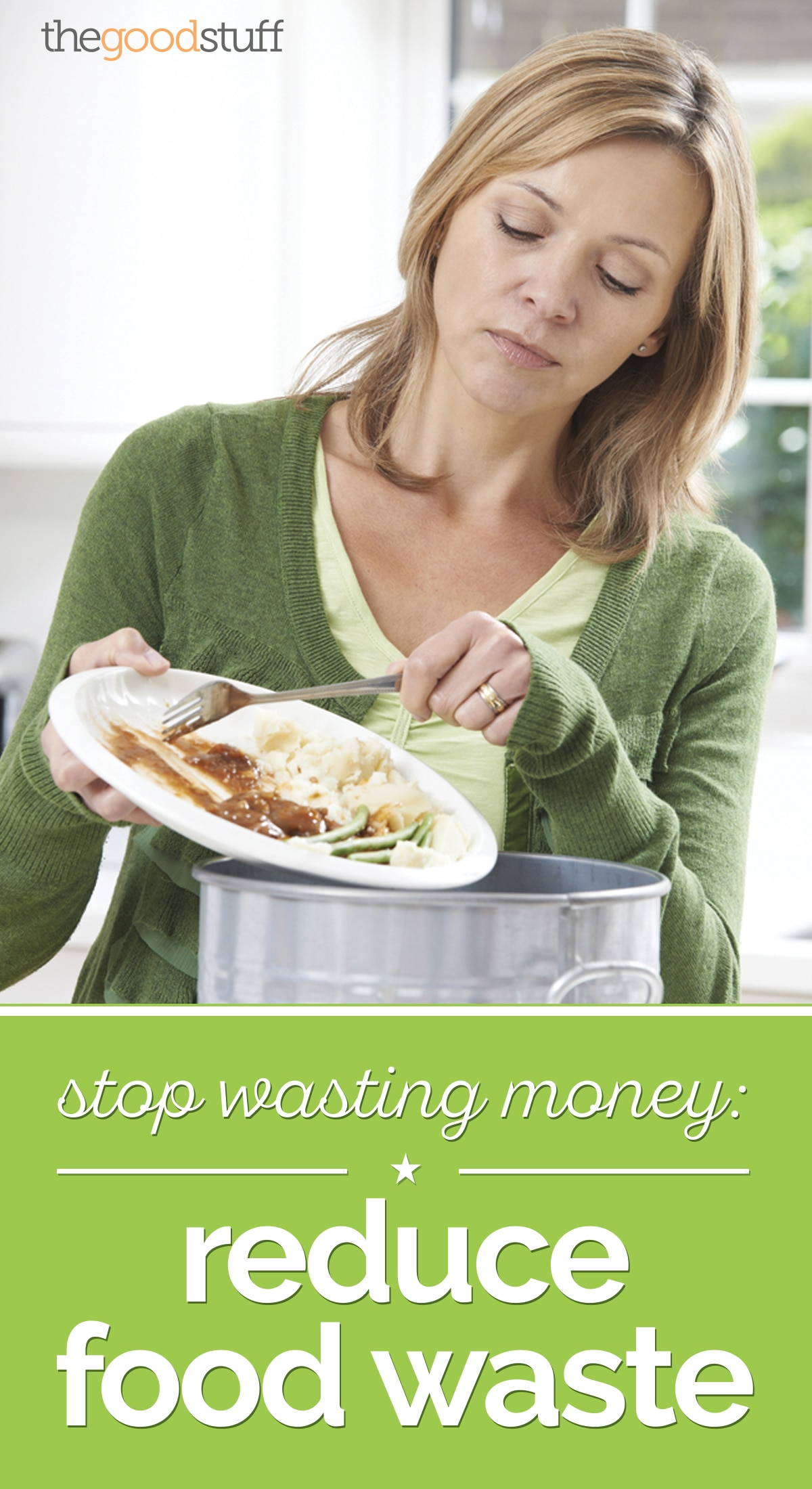 Stop Wasting Money: Reduce Food Waste | thegoodstuff