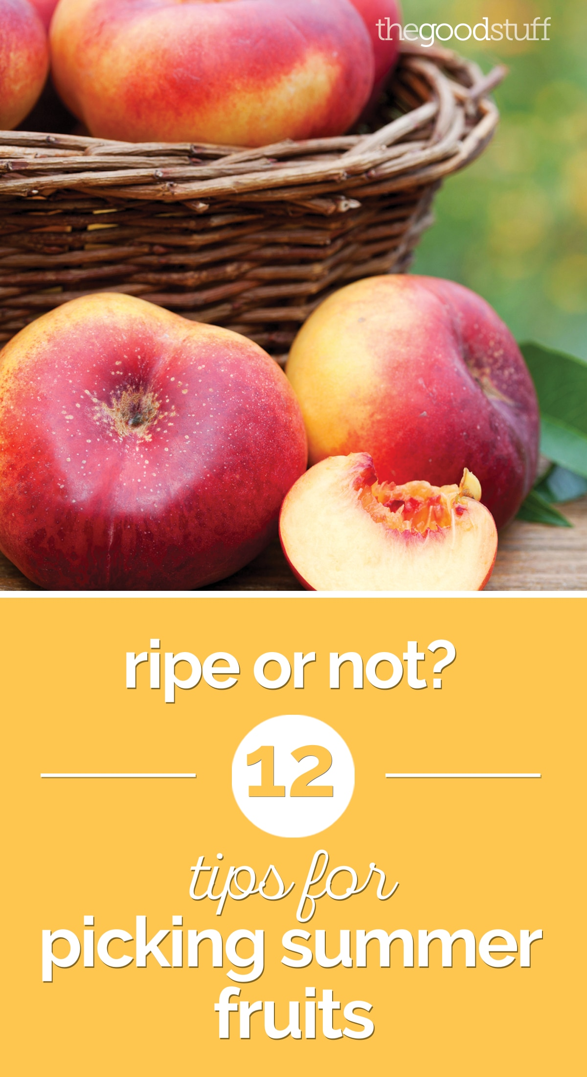 Ripe or Not? 12 Tips for Picking Summer Fruits | thegoodstuff