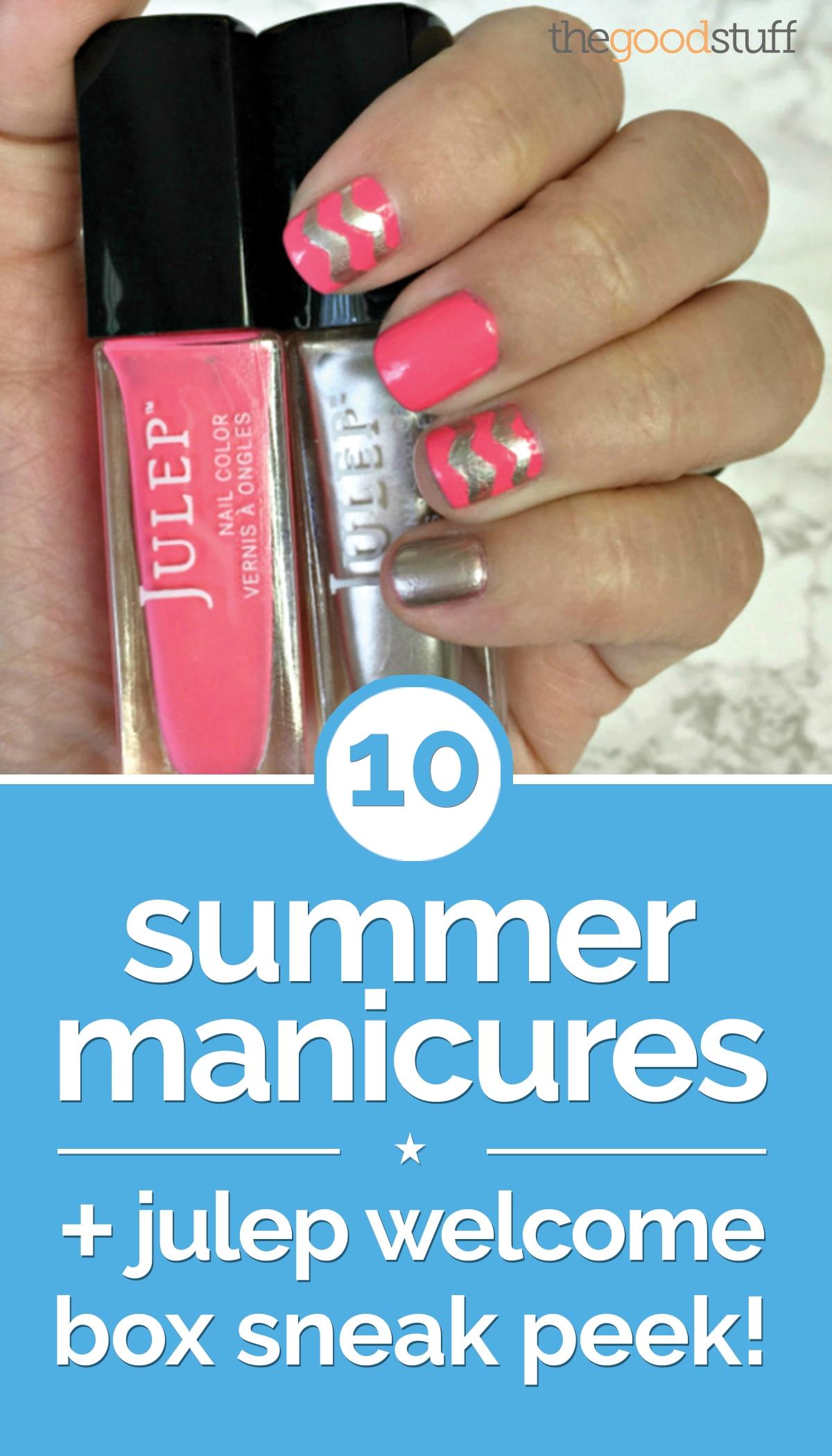 10 Summer Manicures + Julep Welcome Box Sneak Peek! | thegoodstuff