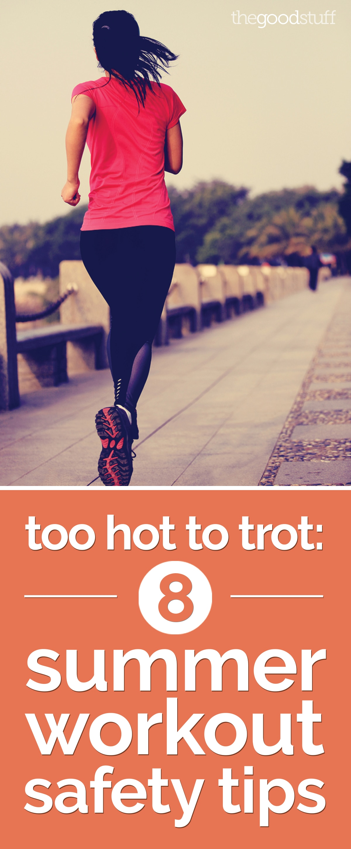 Too Hot to Trot: 8 Summer Workout Safety Tips | thegoodstuff