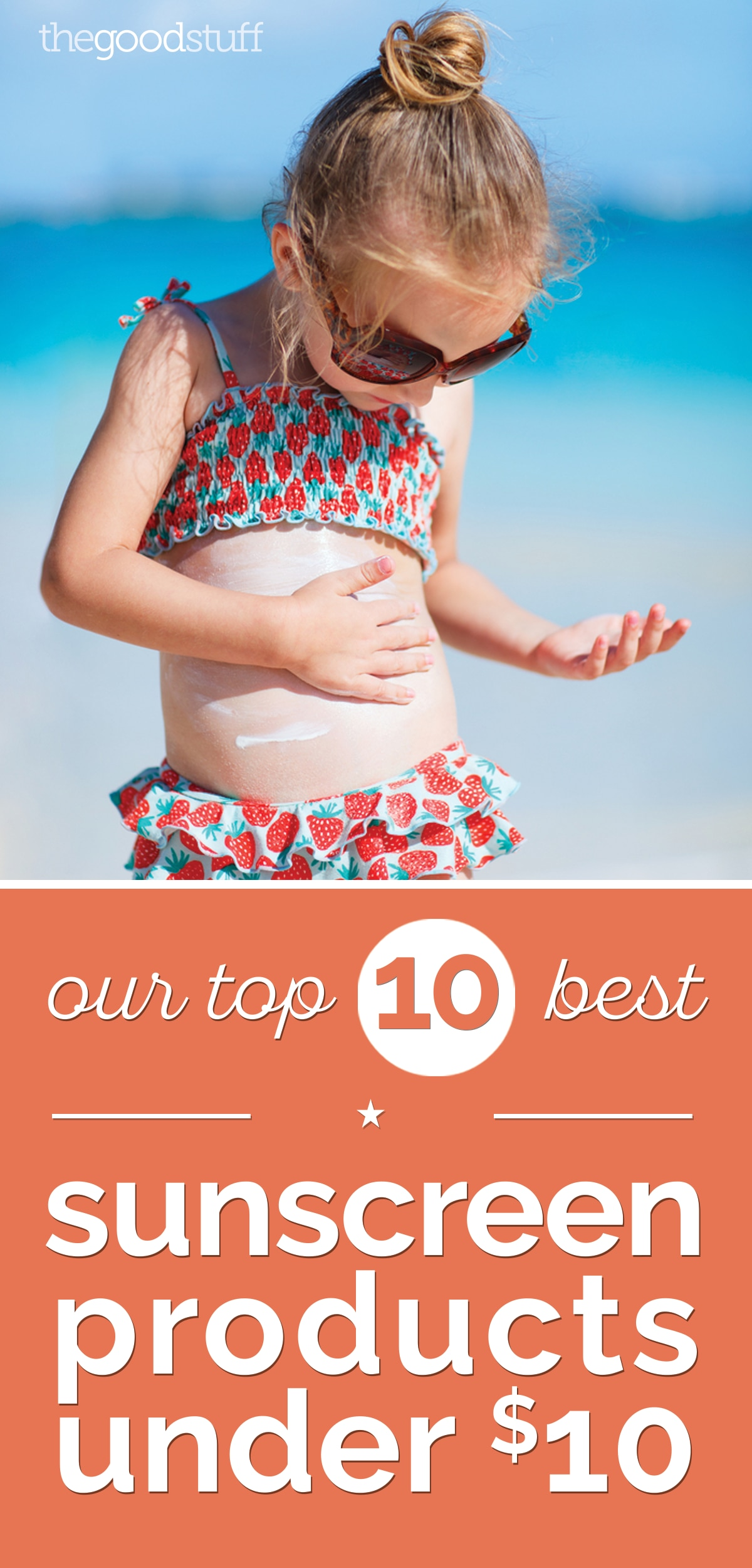 Our Top 10 Best Sunscreen Products Under $10 | thegoodstuff