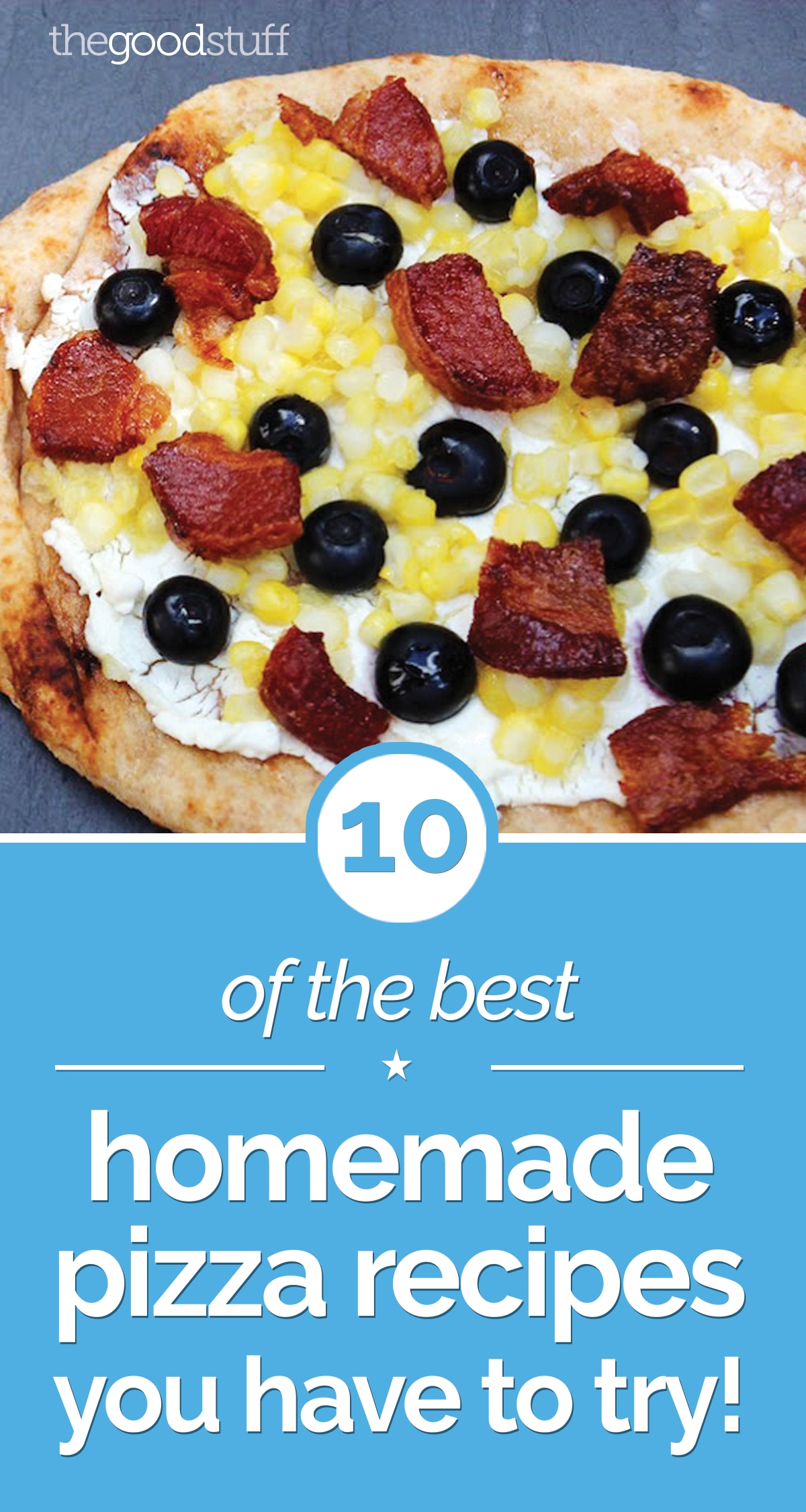 11 of the Best Homemade Pizza Recipes You Have to Try! | thegoodstuff
