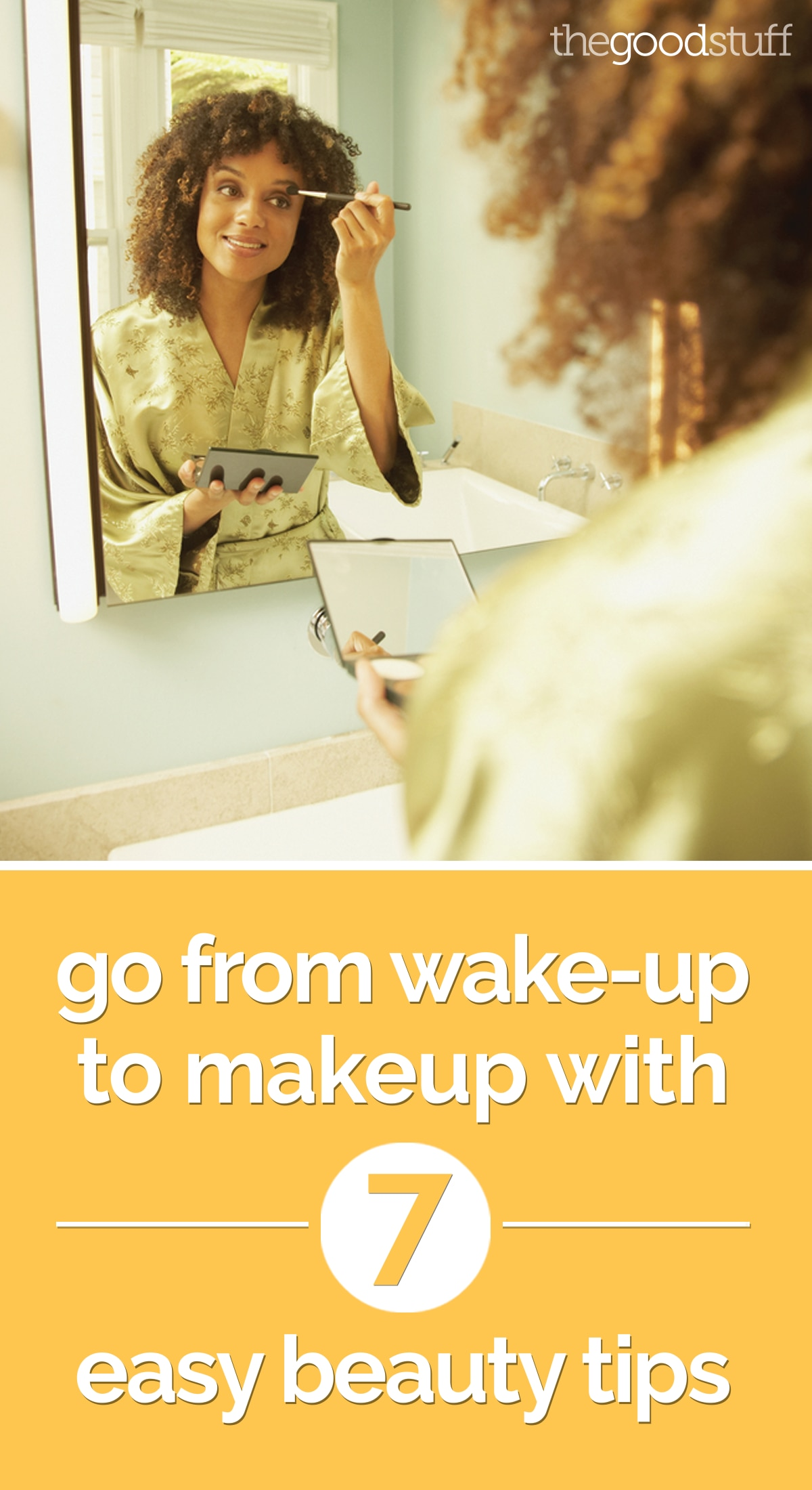 Go From Wake-Up to Makeup with 7 Easy Beauty Tips | thegoodstuff