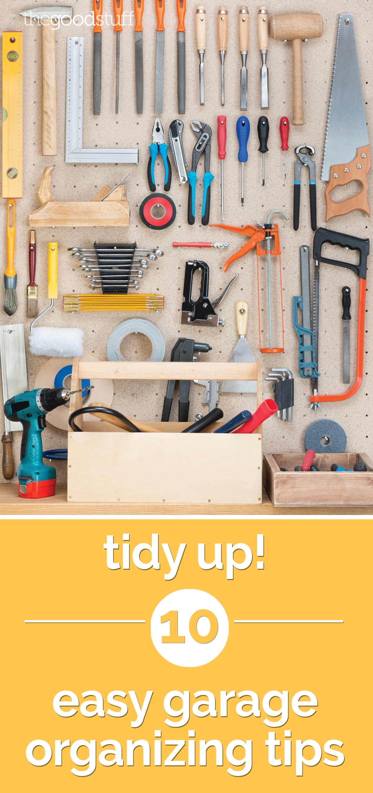 Tidy Up! 5 Easy Garage Organizing Tips | thegoodstuff
