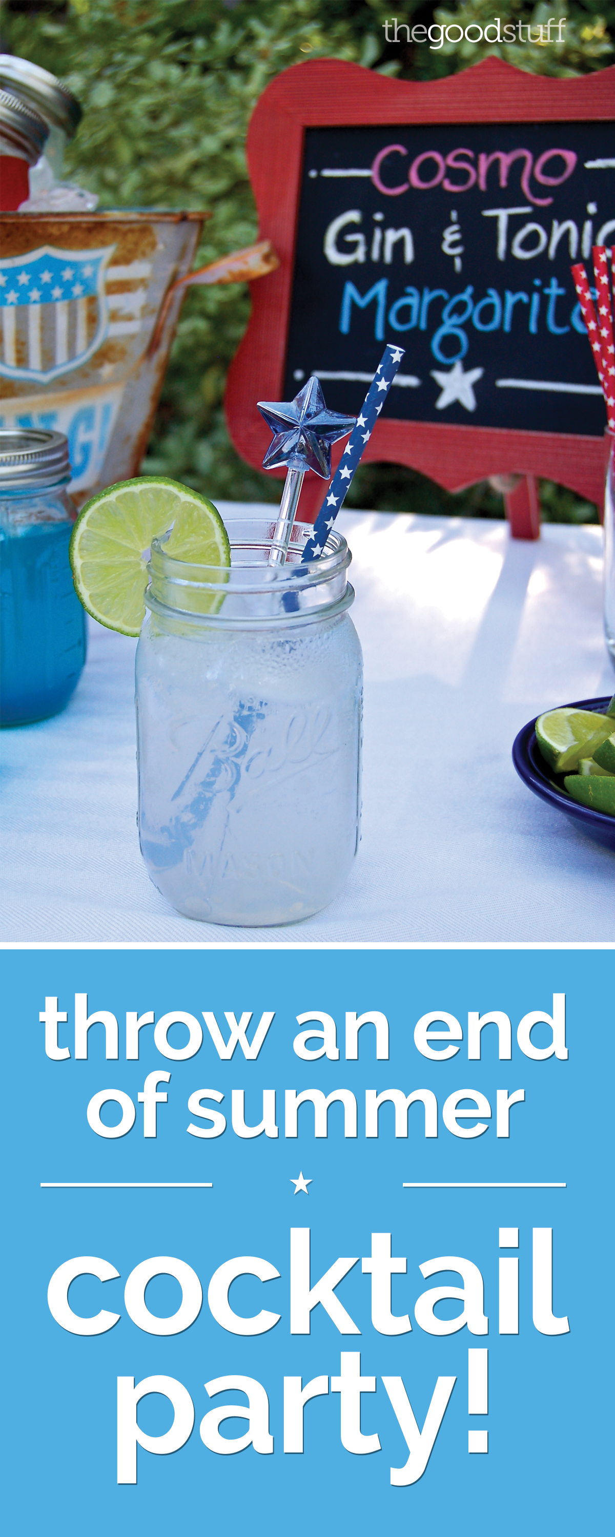 Throw an End of Summer Cocktail Party! | thegoodstuff