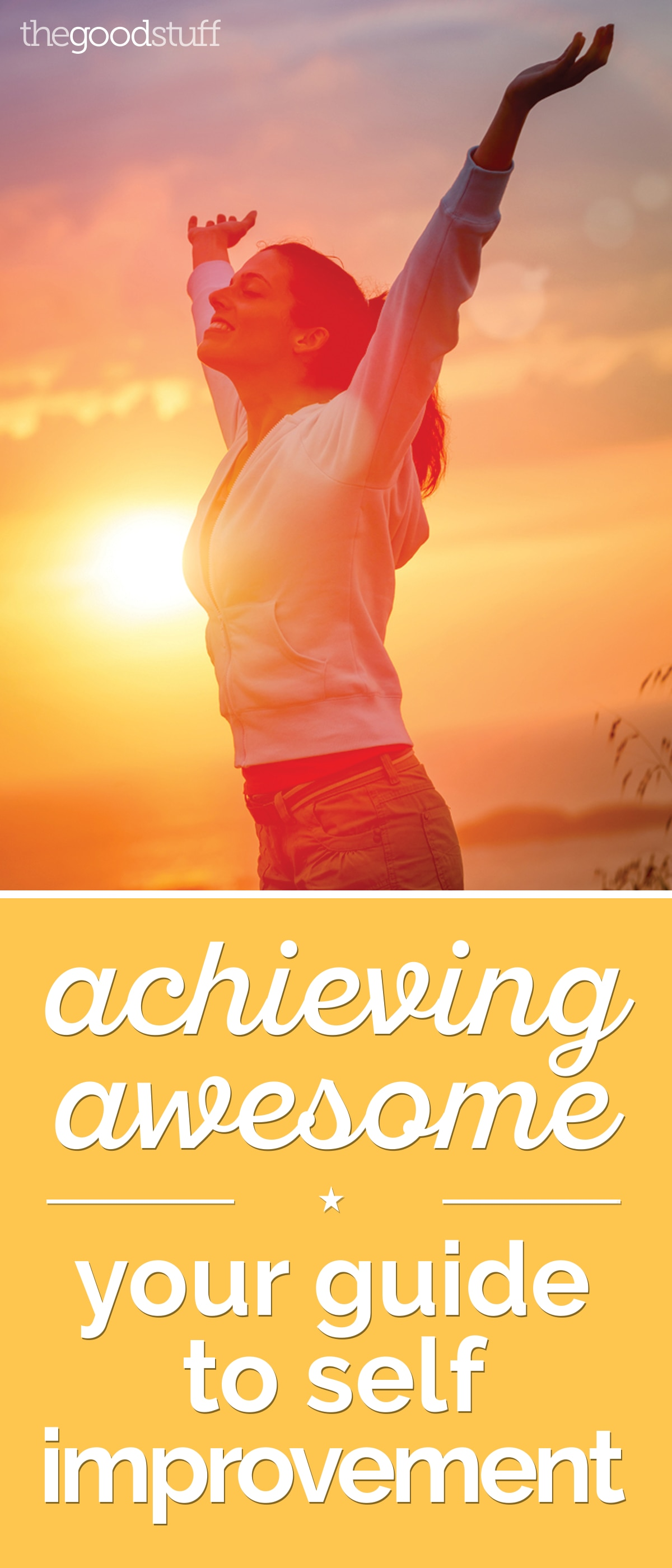 Achieving Awesome: Your Guide to Self Improvement | thegoodstuff