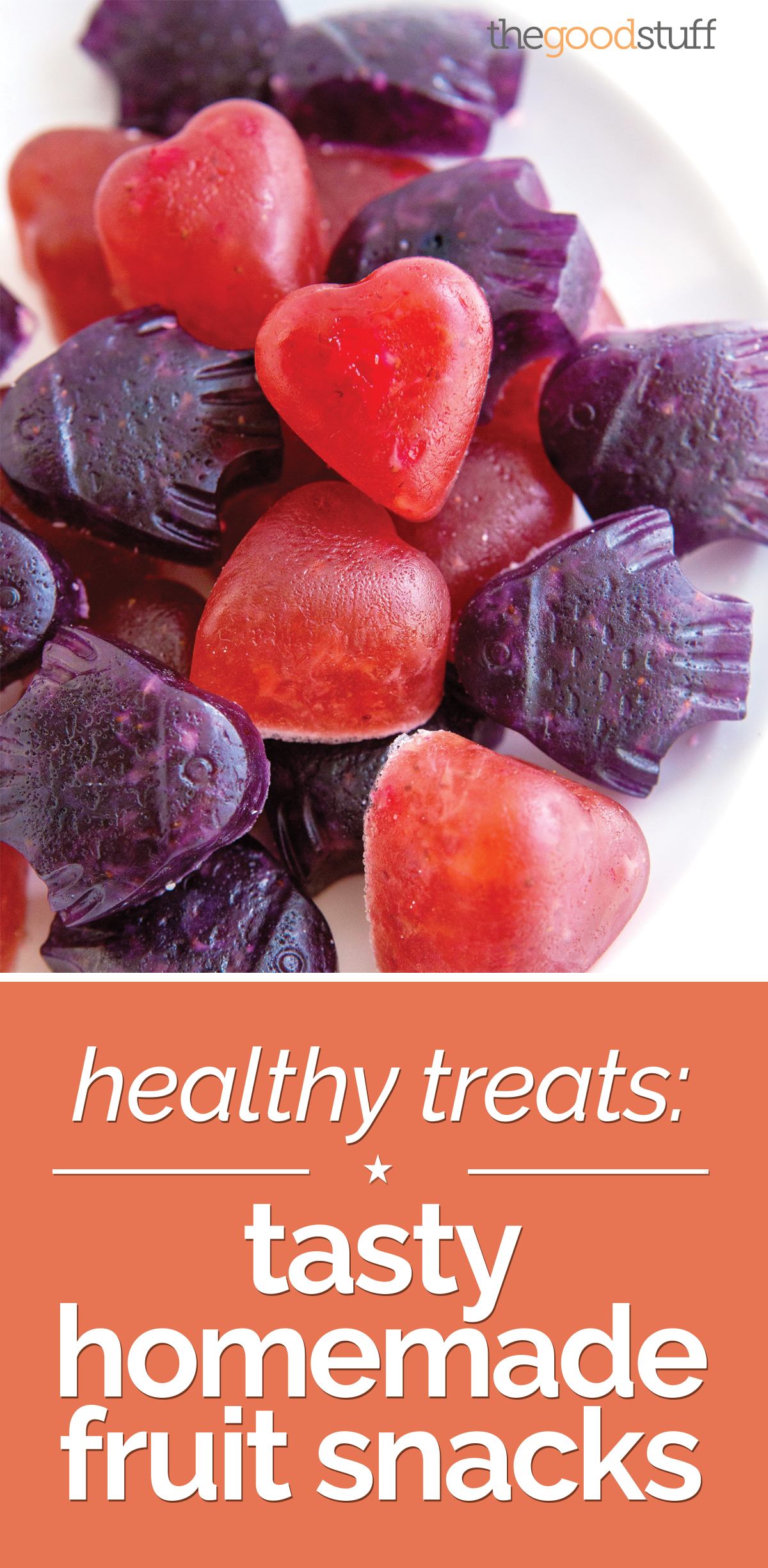 Healthy Treats: Tasty Homemade Fruit Snacks | thegoodstuff