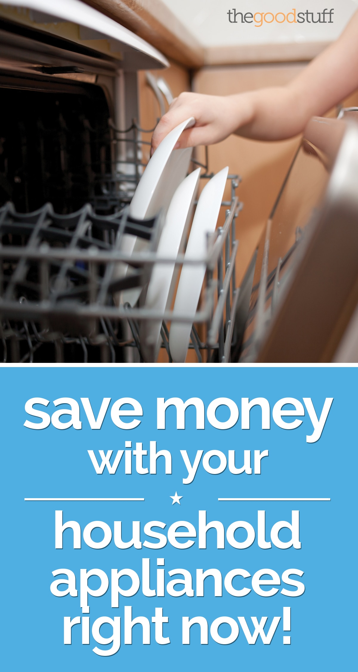 Save Money with Your Household Appliances Right Now! | thegoodstuff