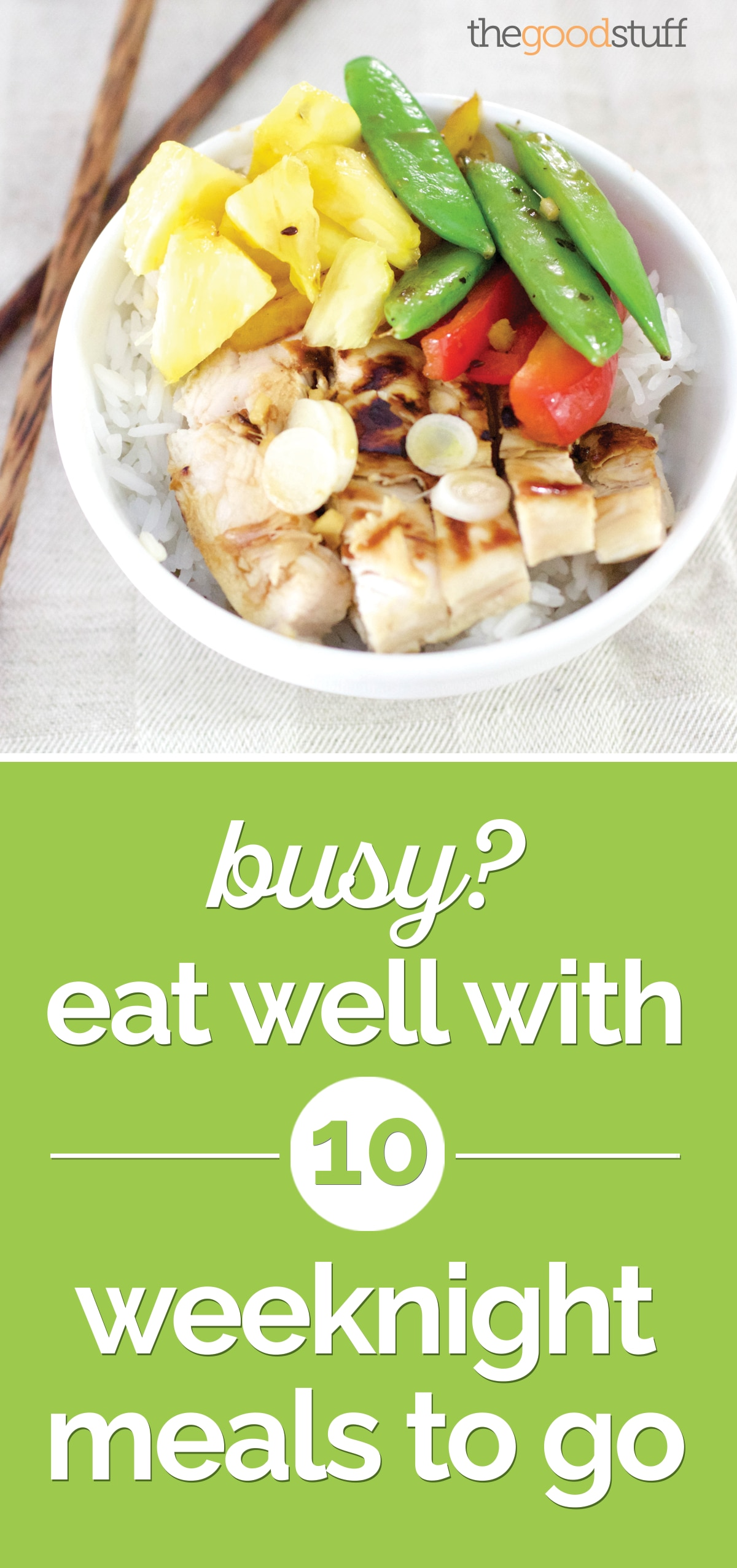 Busy? Eat Well with 10 Weeknight Meals to Go | thegoodstuff