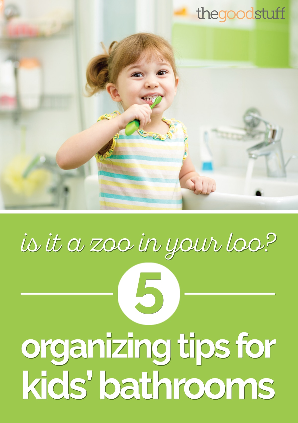 Is It a Zoo in Your Loo? 5 Organizing Tips for Kids' Bathrooms |thegoodstuff
