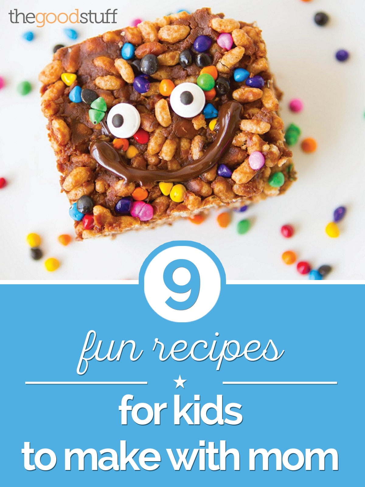 9 Fun Recipes for Kids to Make with Mom - thegoodstuff