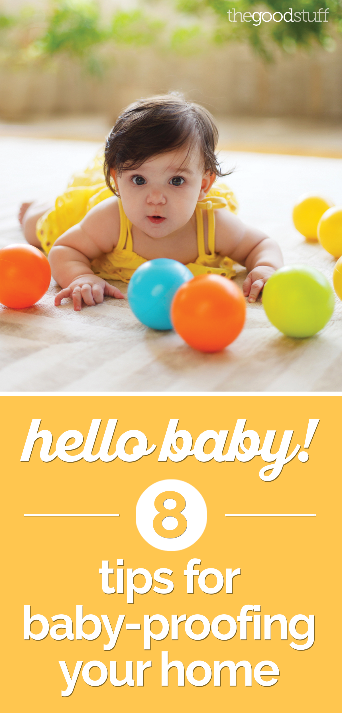 Hello, Baby! 8 Tips for Baby-Proofing Your Home | the good stuff