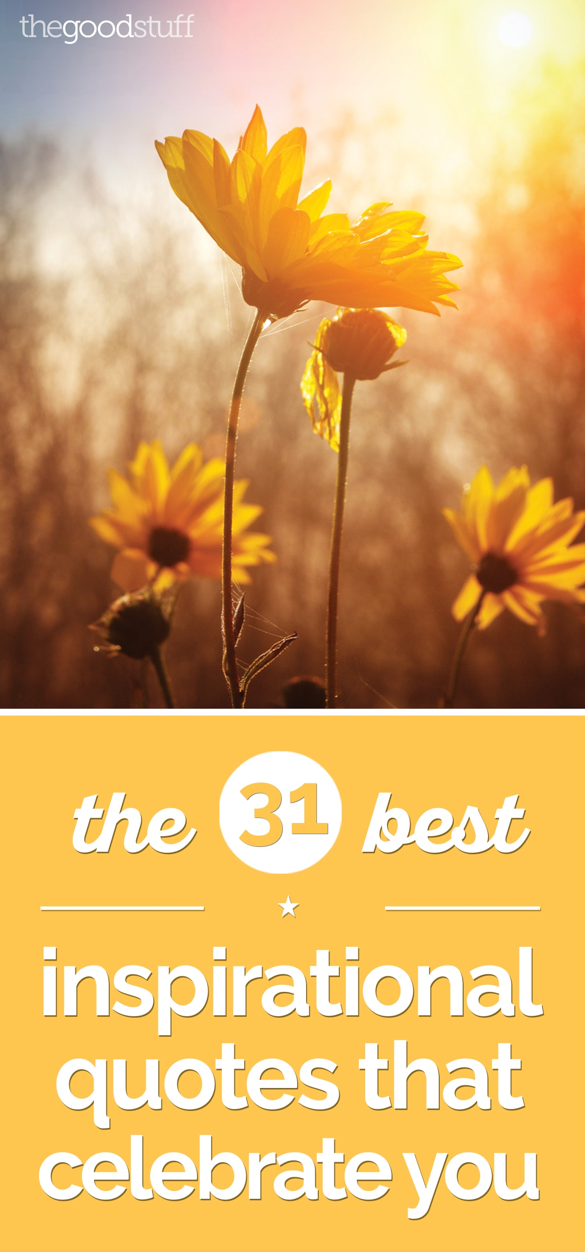 The 31 Best Inspirational Quotes That Celebrate You | the good stuff