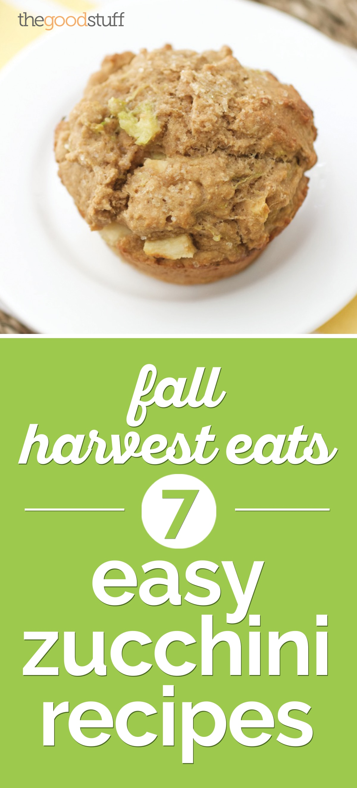 Fall Harvest Eats: 7 Easy Zucchini Recipes | the good stuff