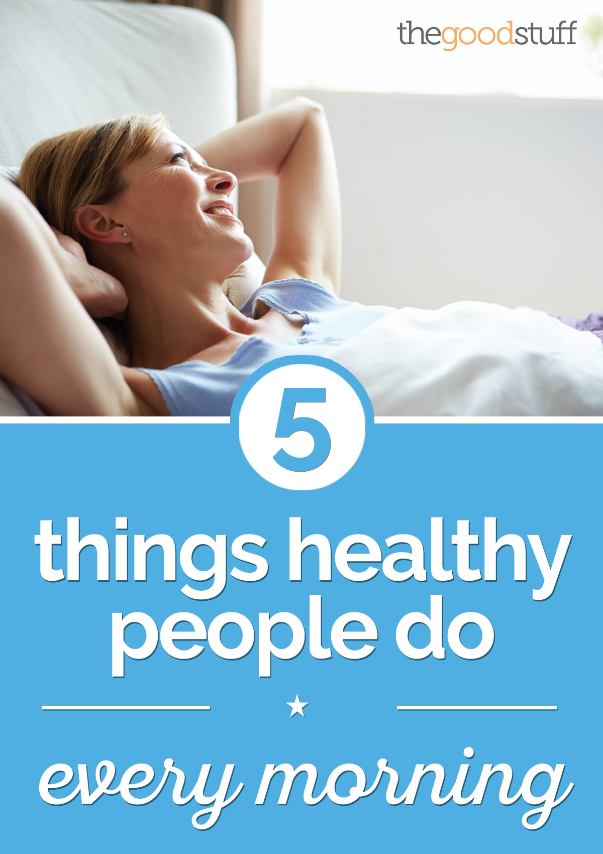 5 Things Healthy People Do Every Morning | thegoodstuff