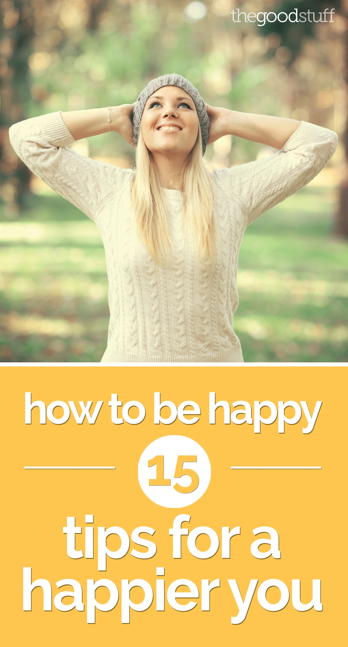 How to Be Happy: 15 Tips for a Happier You | the good stuff
