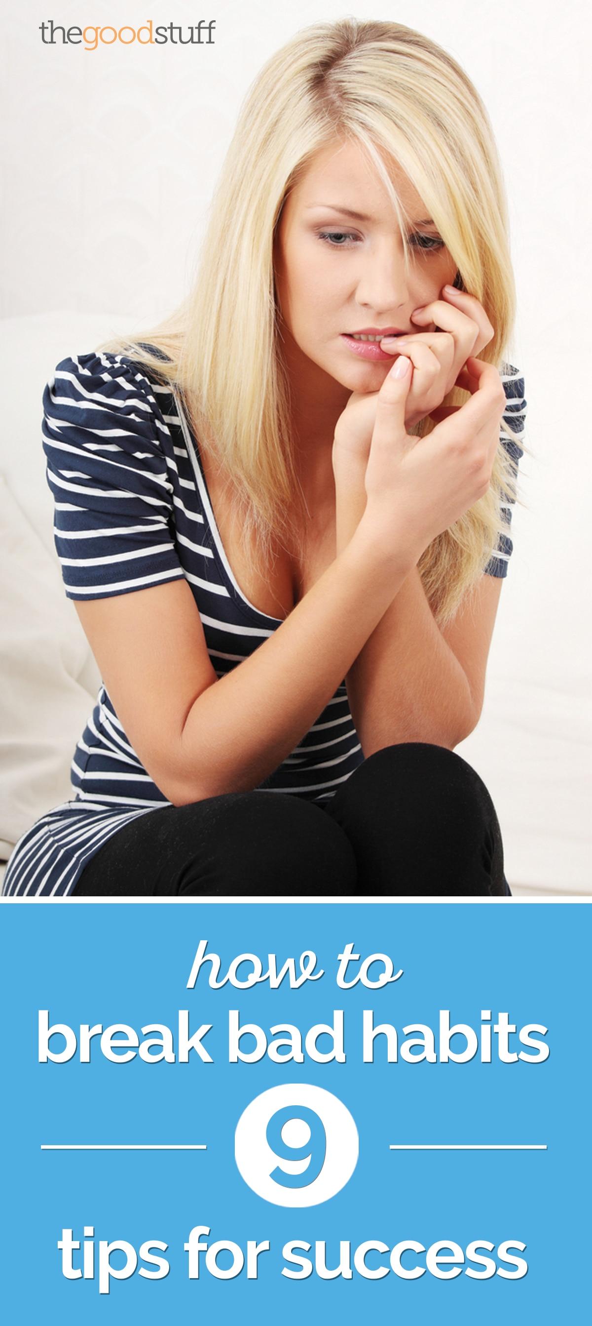 How to Break Bad Habits: 9 Tips for Success   thegoodstuff