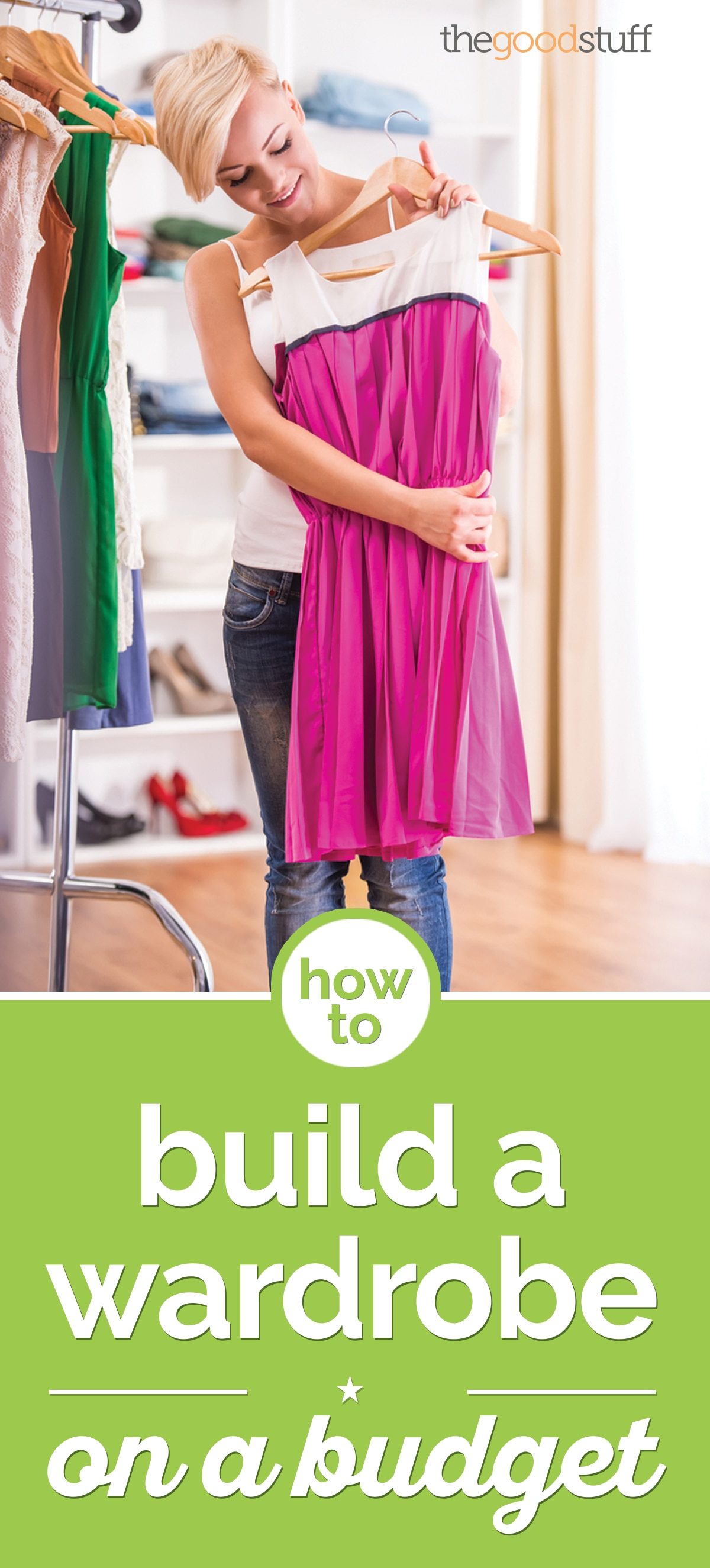 How to Build a Wardrobe on a Budget | the good stuff