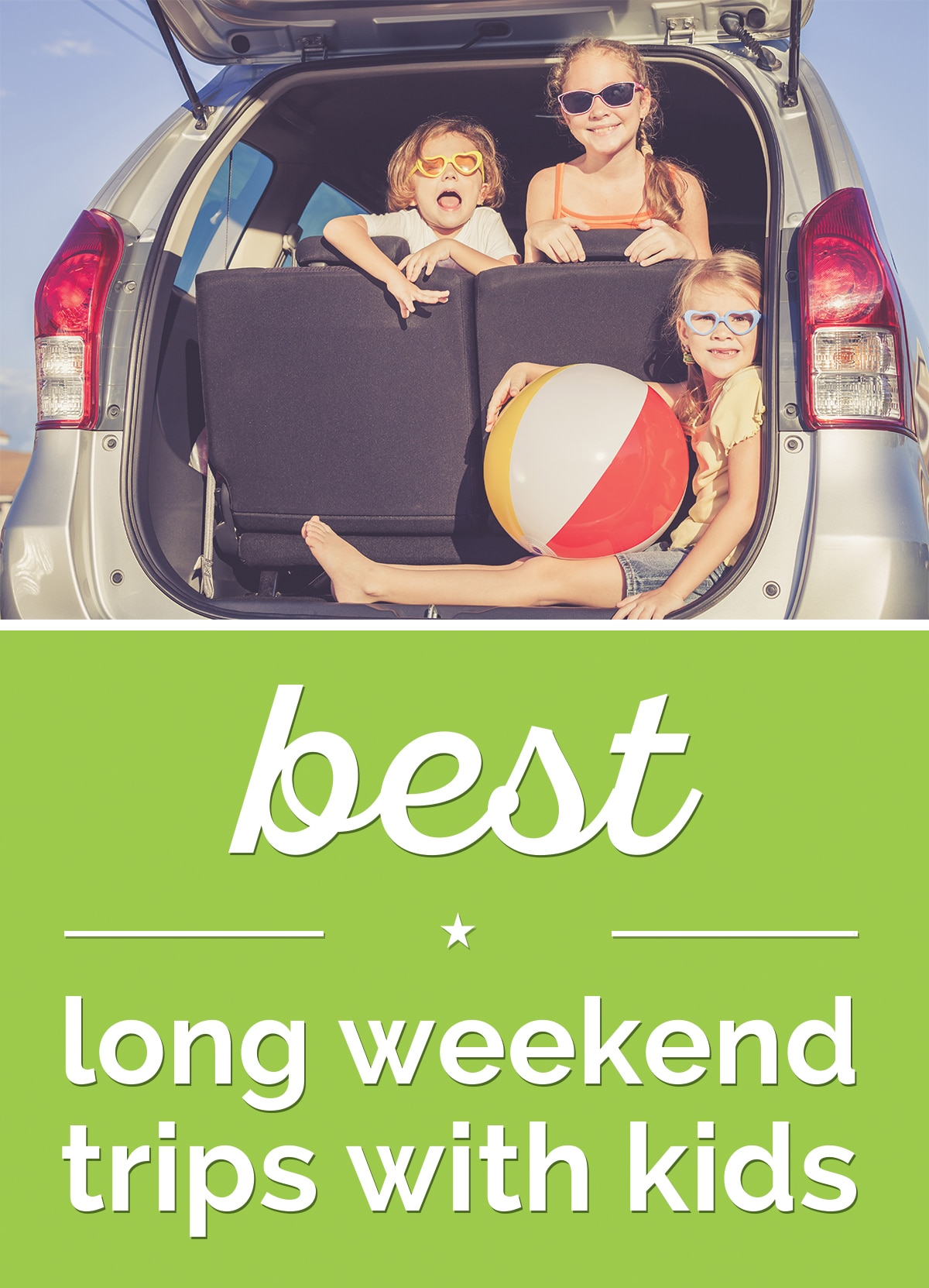Best Long Weekend Trips with Kids | thegoodstuff