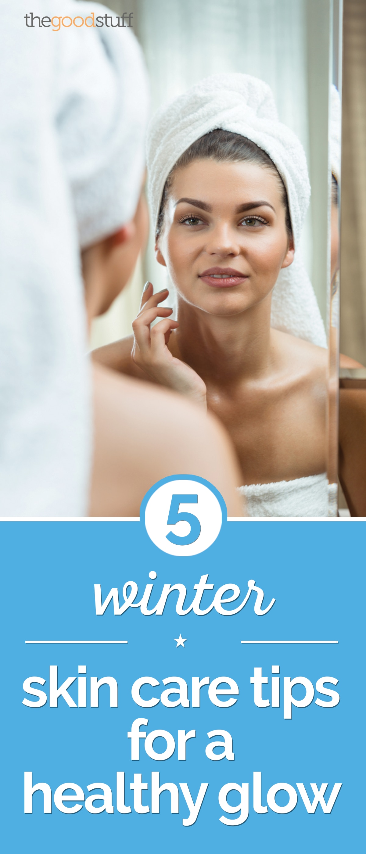 5 Winter Skin Care Tips for a Healthy Glow