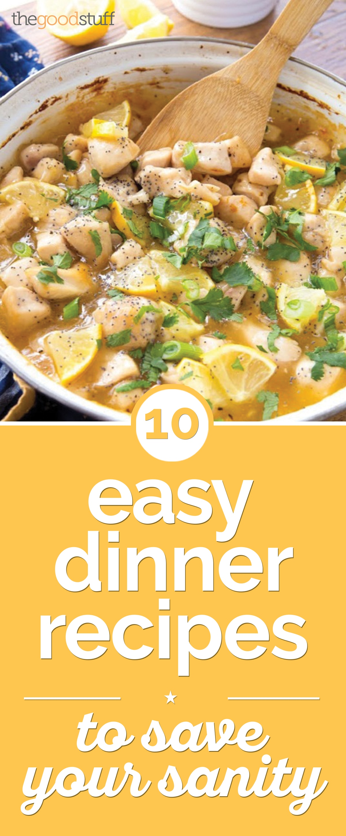 10 Easy Dinner Recipes to Save Your Sanity | thegoodstuff