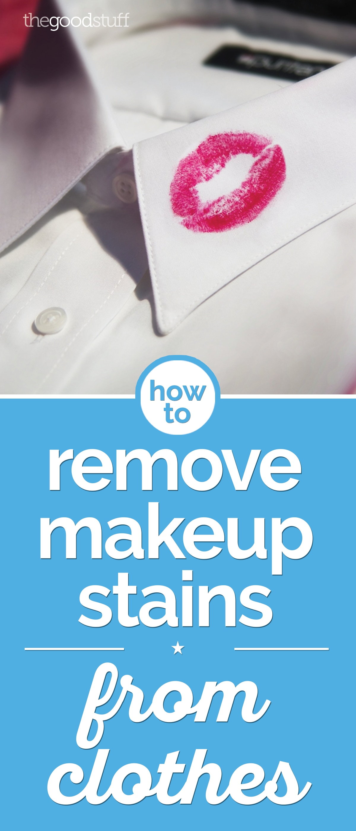 How to Remove Makeup Stains from Clothes | thegoodstuff