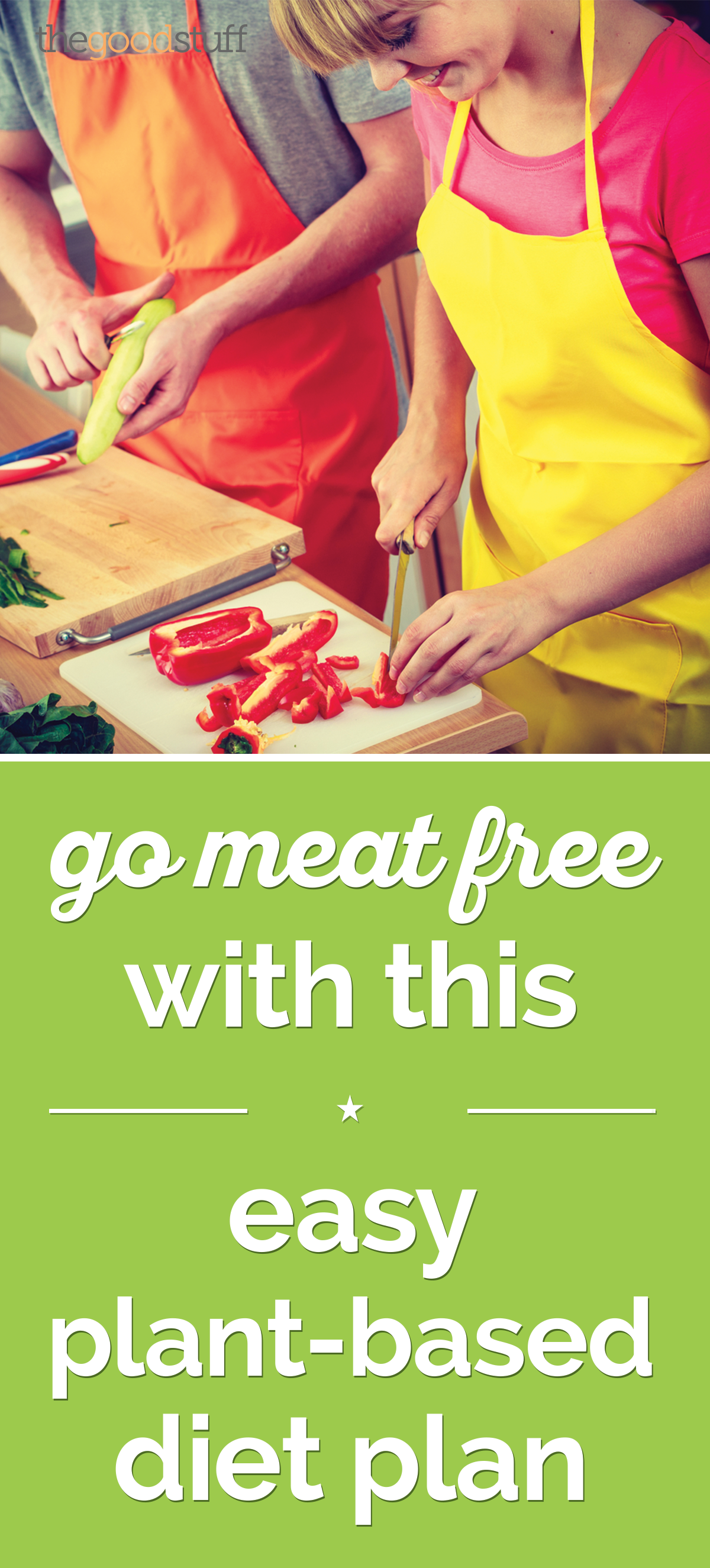 Go Meat-Free With This Easy Plant-Based Diet Plan | the good stuff