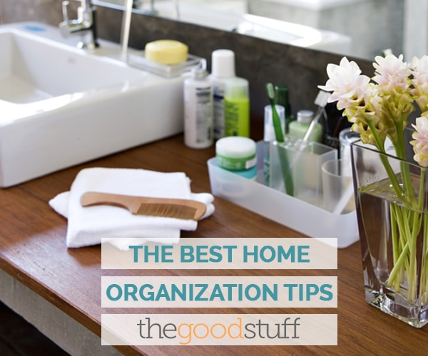 Declutter Your Life with 41 of the Best Home Organization Tips | thegoodstuff