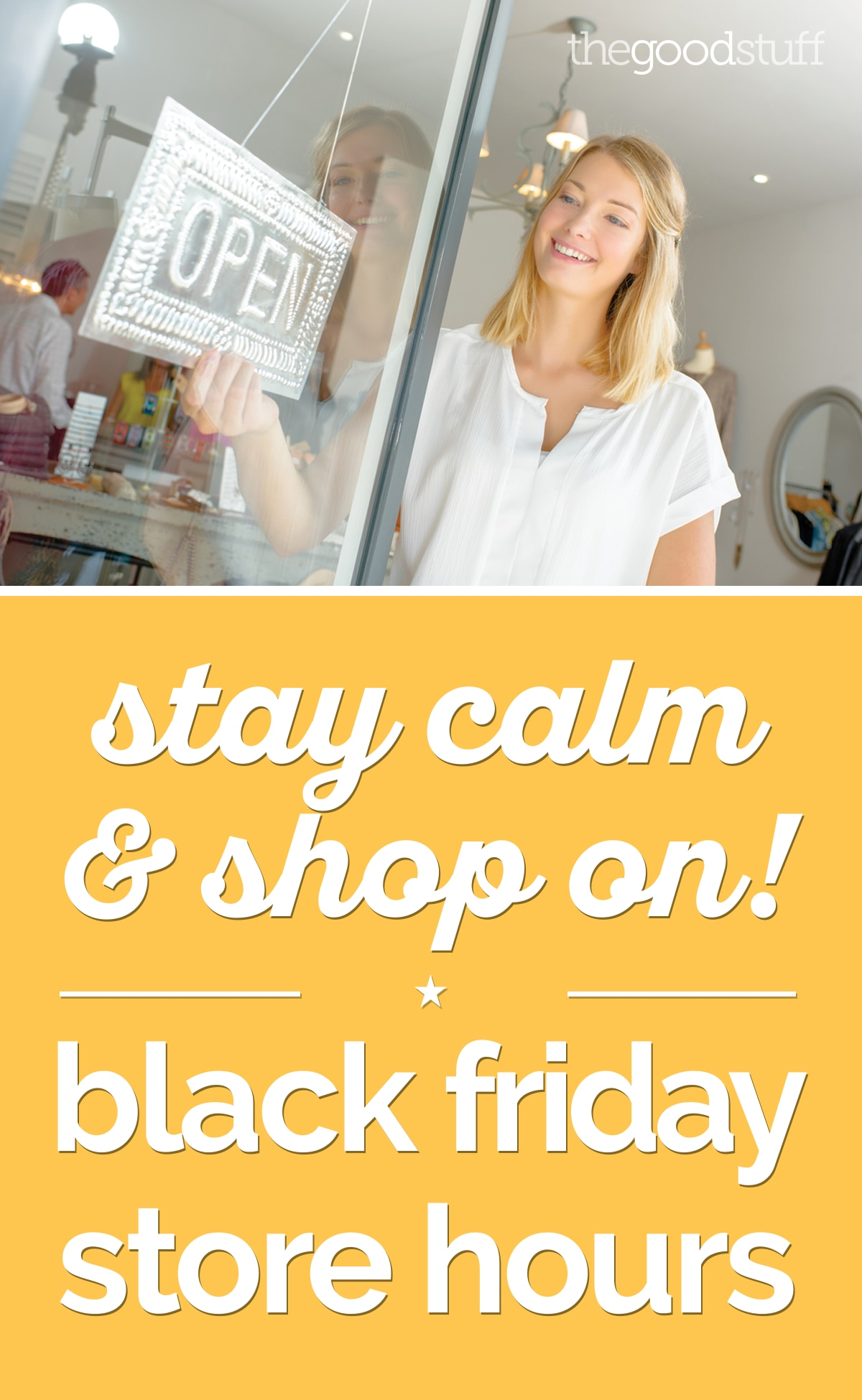 Stay Calm & Shop On! Black Friday Store Hours | thegoodstuff