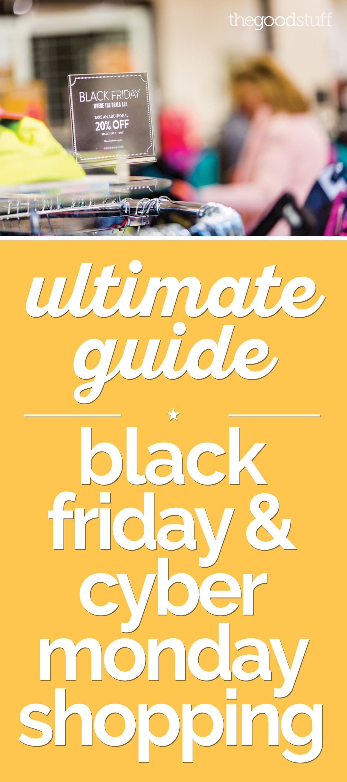 Ultimate Guide: Black Friday & Cyber Monday Shopping | thegoodstuff