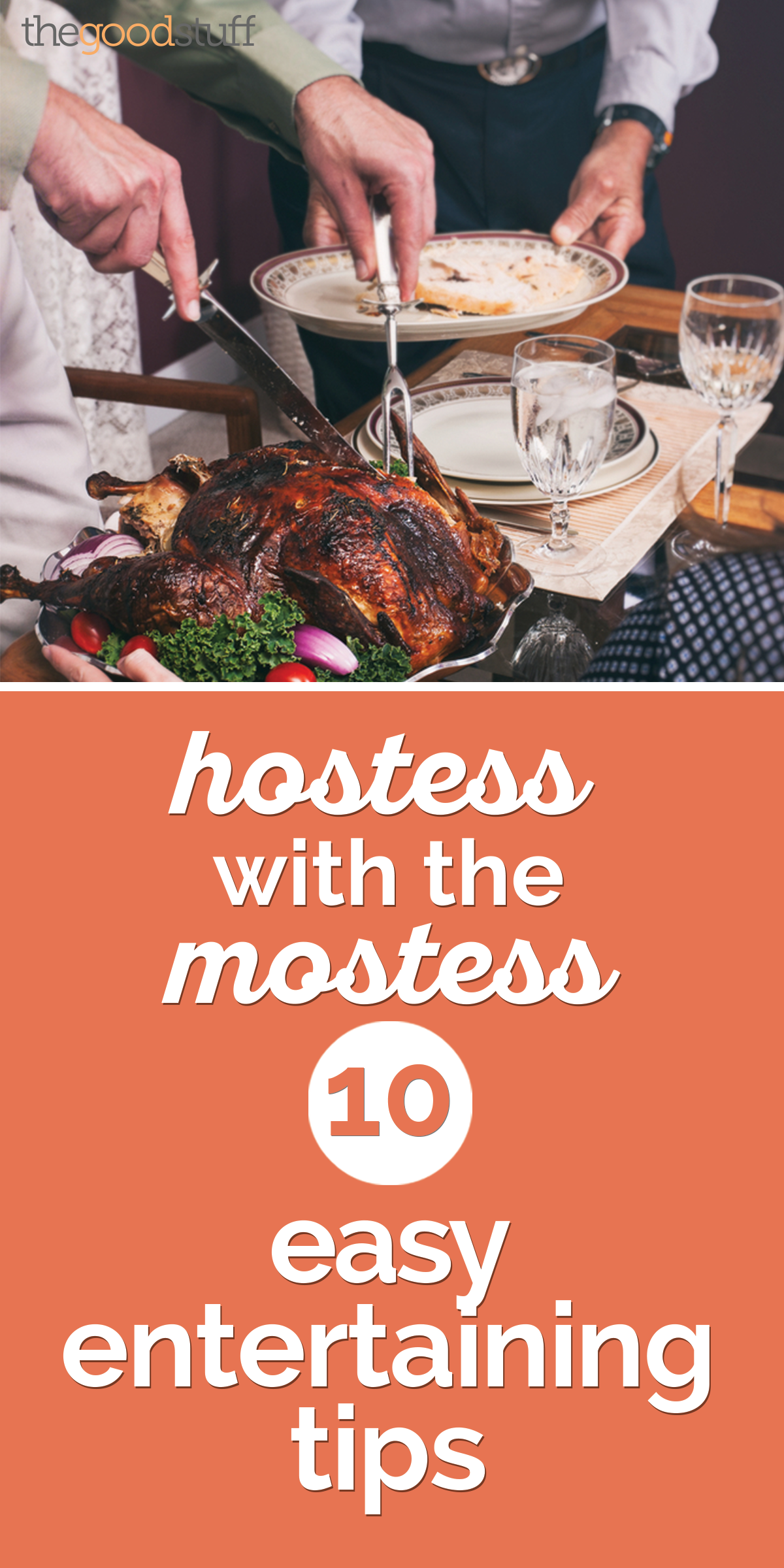 Hostess with the Mostess: 10 Easy Entertaining Tips | thegoodstuff