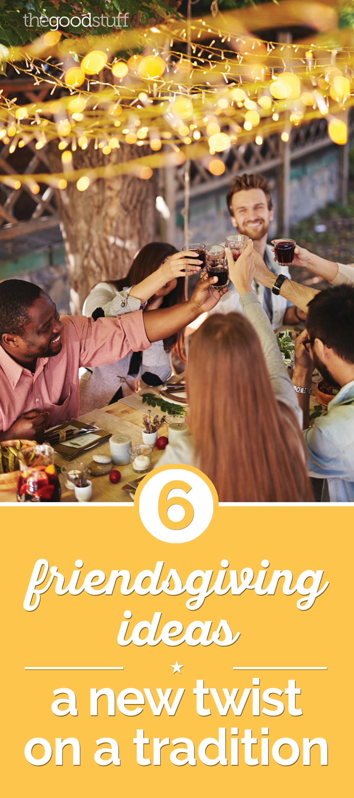 6 Friendsgiving Ideas: A New Twist on Tradition! | thegoodstuff