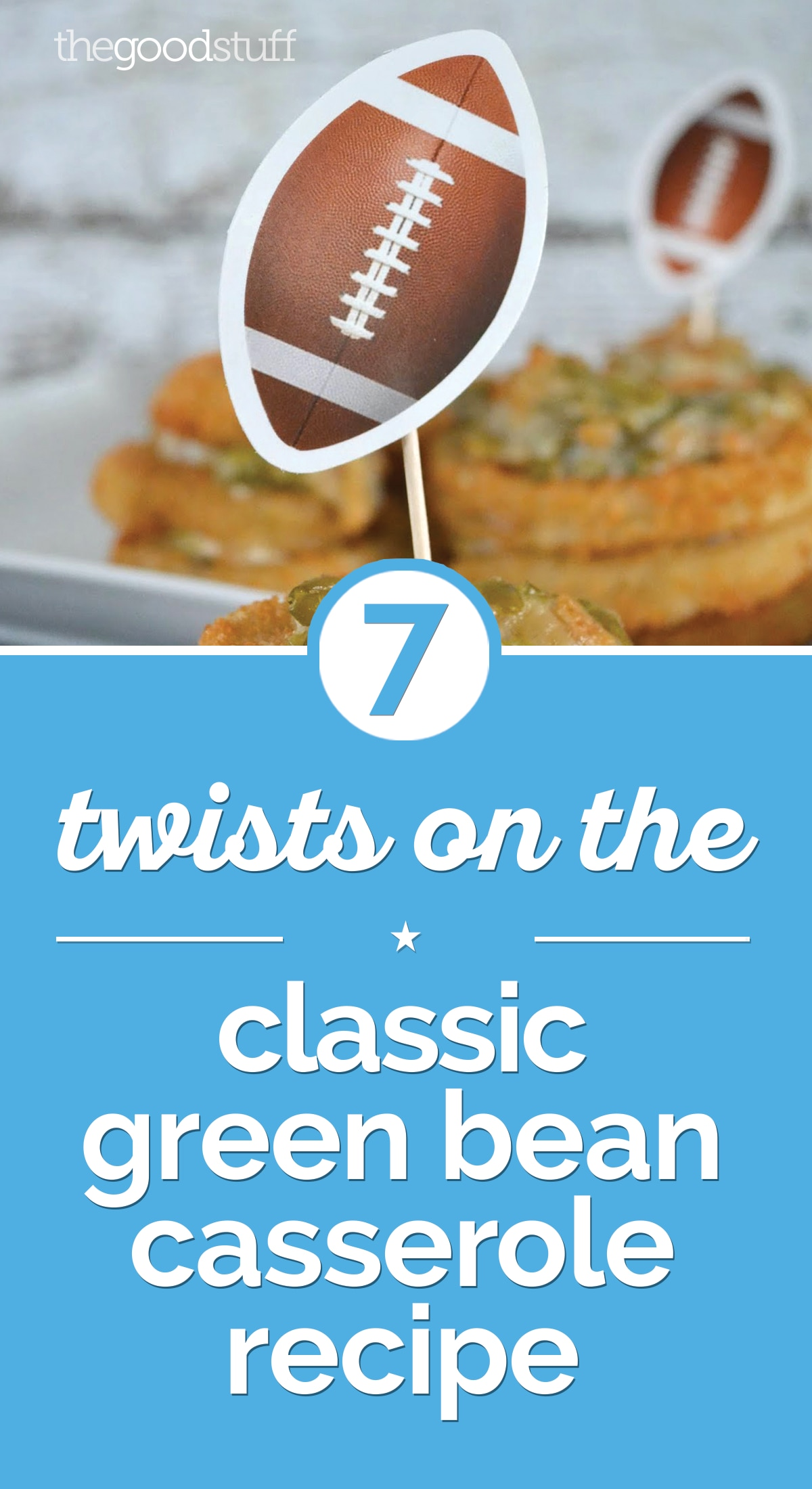 7 Twists on the Classic Green Bean Casserole Recipe | thegoodstuff
