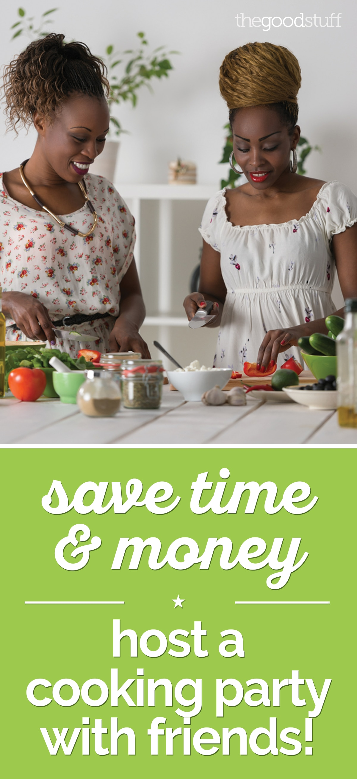 Save Time & Money: Host a Cooking Party with Friends! | thegoodstuff