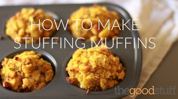 How to Make Stuffing Muffins (VIDEO) | thegoodstuff