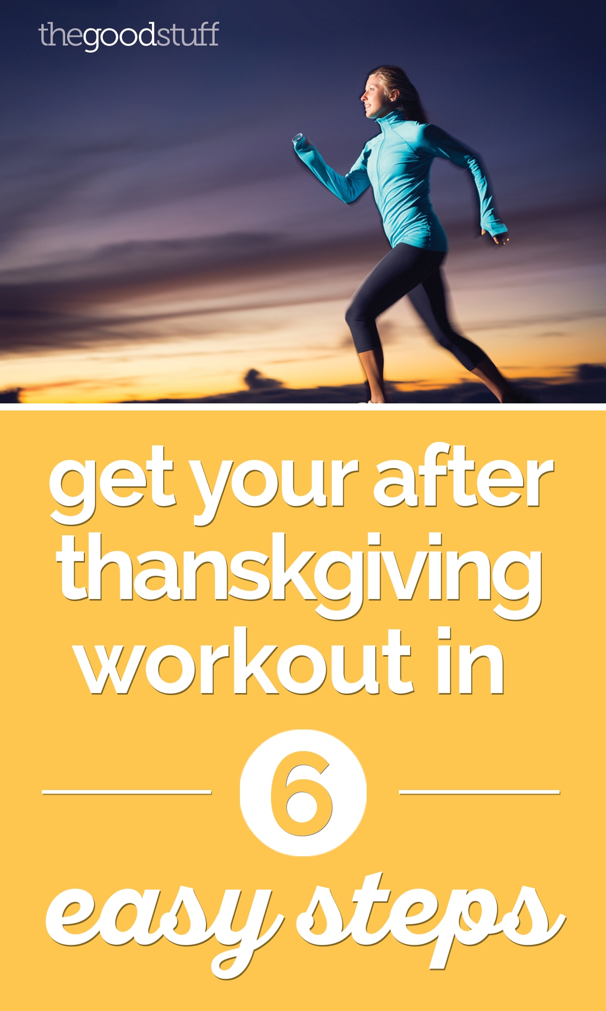 Get Your After Thanksgiving Workout In 6 Easy Steps | thegoodstuff