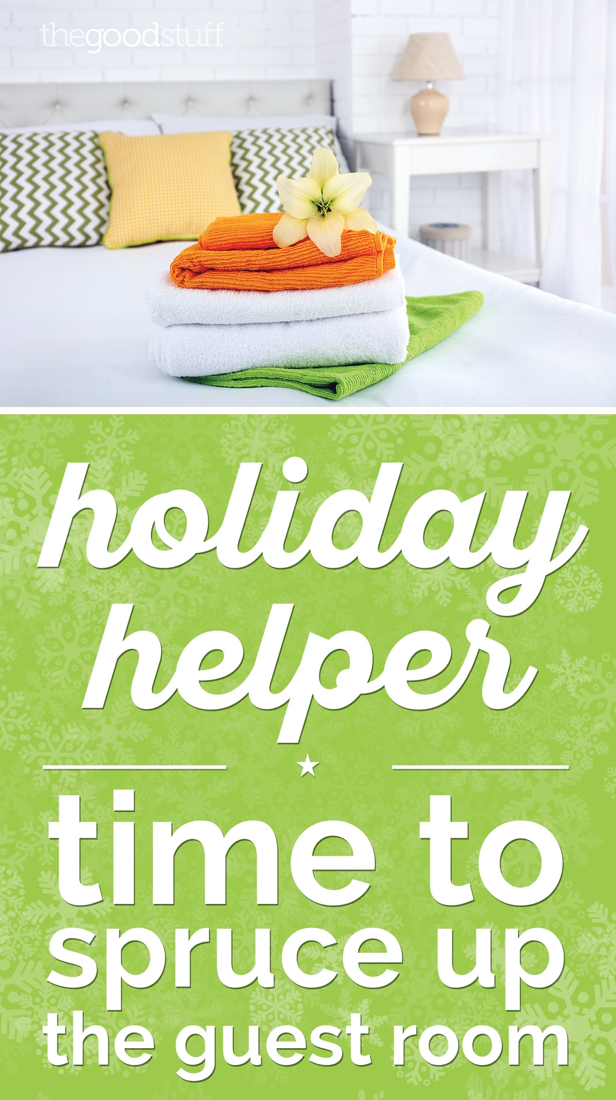 Holiday Helper: Time to Spruce Up the Guest Room | thegoodstuff