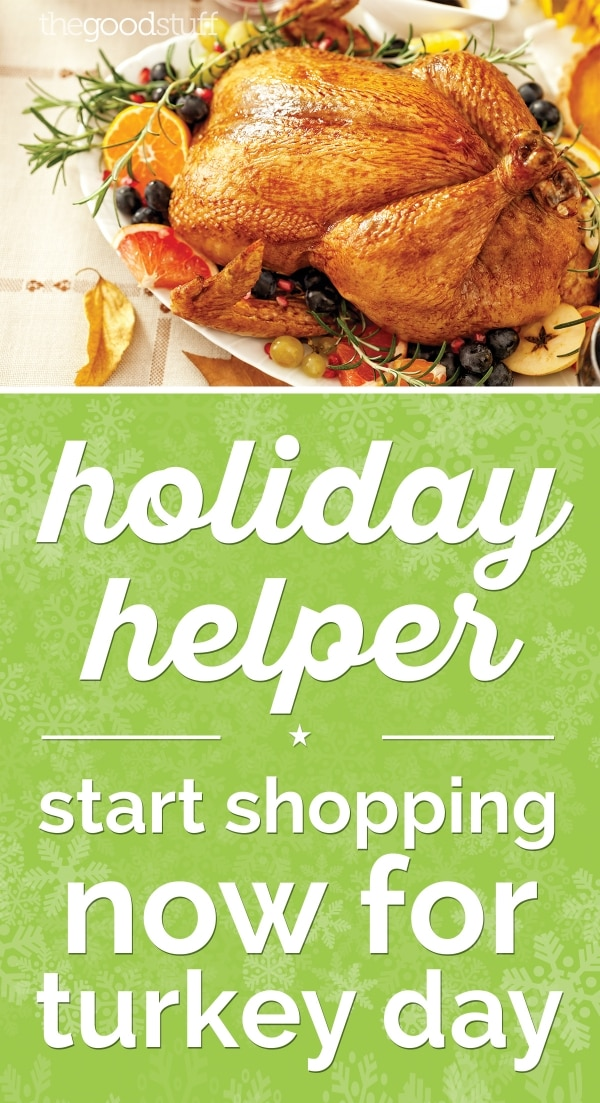 Holiday Helper: Start Thanksgiving Shopping Now! | thegoodstuff