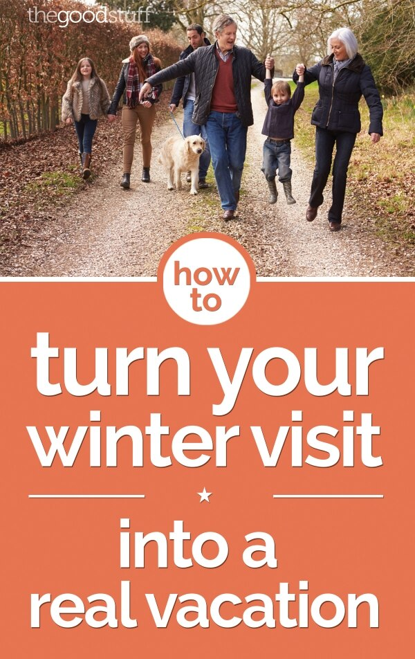 How to Turn Your Winter Visit into a Real Vacation | thegoodstuff