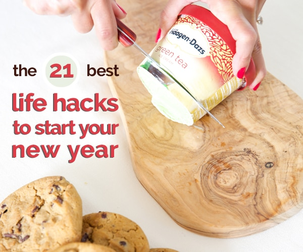 The 21 Best Life Hacks to Start Your New Year | thegoodstuff