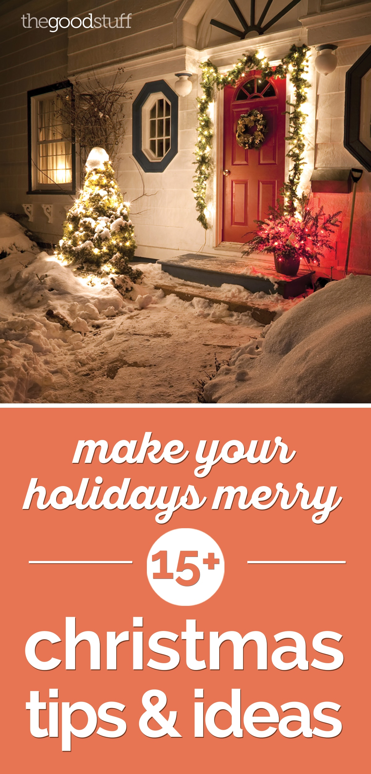 Make Your Holidays Merry: 15+ Christmas Tips & Ideas | thegoodstuff